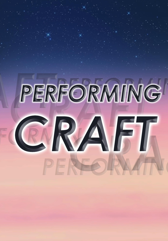 Performing Craft